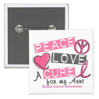 Breast Cancer PEACE, LOVE, A CURE 1 (Aunt) Pins