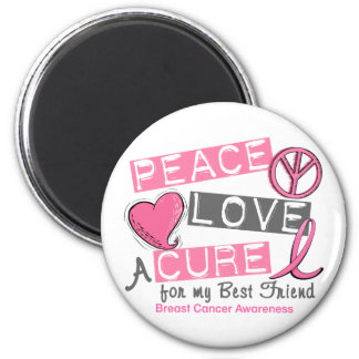Breast Cancer PEACE, LOVE, A CURE 1 (Best Friend) Magnet