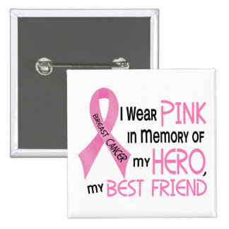 Breast Cancer PINK IN MEMORY OF MY BEST FRIEND 1 Buttons