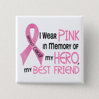 Breast Cancer PINK IN MEMORY OF MY BEST FRIEND 1 Pinback Button