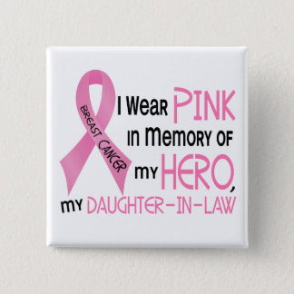 Breast Cancer PINK IN MEMORY OF MY DAUGHTER-IN-LAW Pinback Button