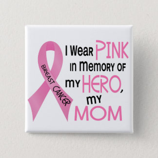Breast Cancer PINK IN MEMORY OF MY MOM 1 Button