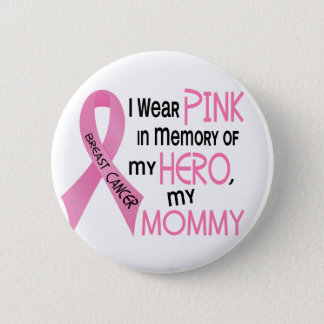 Breast Cancer PINK IN MEMORY OF MY MOMMY 1 Button