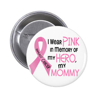 Breast Cancer PINK IN MEMORY OF MY MOMMY 1 2 Inch Round Button