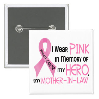 Breast Cancer PINK IN MEMORY OF MY MOTHER-IN-LAW 1 Pinback Button