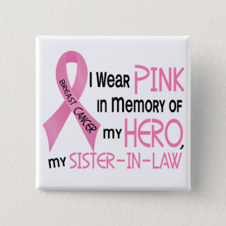 Breast Cancer PINK IN MEMORY OF MY SISTER-IN-LAW 1 Pinback Button