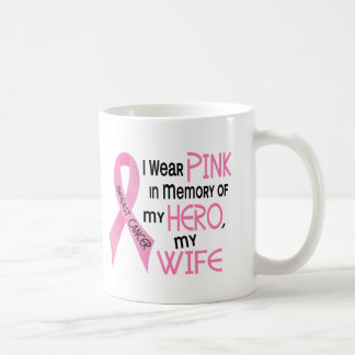 Breast Cancer PINK IN MEMORY OF MY WIFE 1 Coffee Mug
