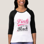 Breast Cancer Pink is The New Black T-Shirt
