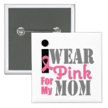 BREAST CANCER PINK RIBBON Mom Pinback Buttons