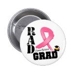 Breast Cancer Radiation Therapy RAD Grad Button