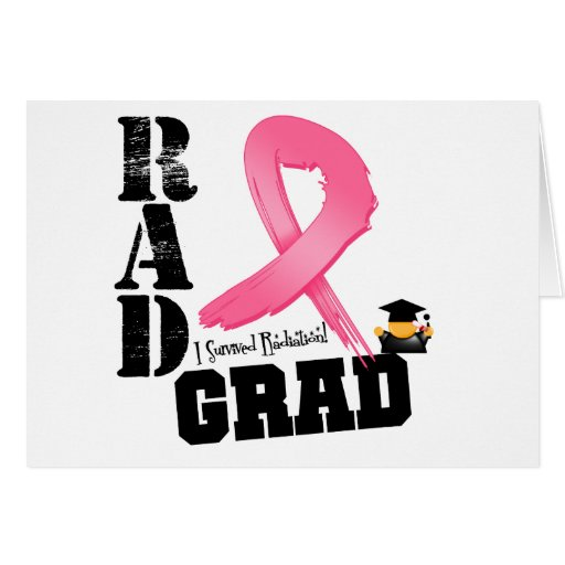 Breast Cancer Radiation Therapy RAD Grad Greeting Cards