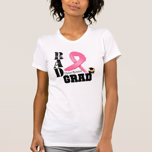 Breast Cancer Radiation Therapy RAD Grad T Shirts