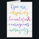 """Breast Cancer – Remember Who You Are Card<br><div class=""""desc"""">Remind someone fighting breast cancer to remember who she is with this unique calligraphy style typography design, featuring this message in colorful watercolor style: &quot;You are inspiring, beautiful, courageous, amazing.&quot; The &quot;L&quot; in the word beautiful is a pink breast cancer ribbon. Inside has this message, but can be customized to...</div>"""