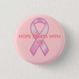 Breast Cancer Ribbon, HOPE STARTS WITH US Button