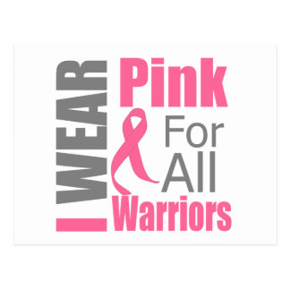 Breast Cancer Ribbon I Wear Pink For All Warriors Postcards