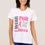 Breast Cancer Ribbon I Wear Pink Mother-in-Law Shirt