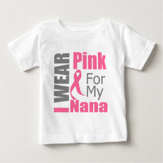 Breast Cancer Ribbon I Wear Pink Nana Shirts