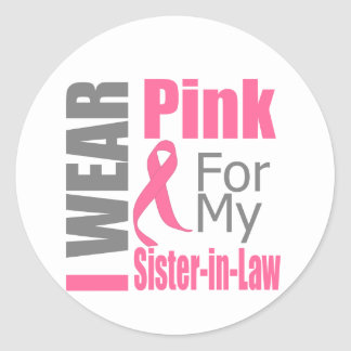 Breast Cancer Ribbon I Wear Pink Sister-in-Law Round Sticker
