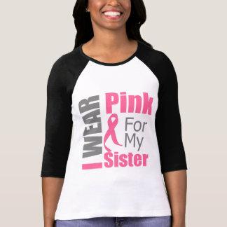 Breast Cancer Ribbon I Wear Pink Sister Tee Shirt