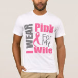 Breast Cancer Ribbon I Wear Pink Wife T-Shirt