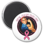 Breast Cancer - Rosie The Riveter - We Can Do It Magnet