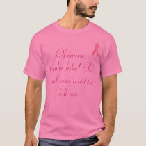Breast Cancer shirt! T-Shirt
