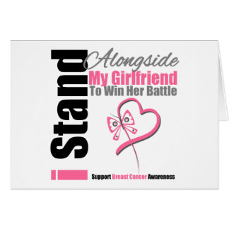 Breast Cancer Stand Alongside My Girlfriend Greeting Cards