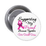 Breast Cancer Support (Friend) 2 Inch Round Button