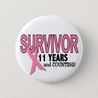 BREAST CANCER SURVIVOR 11 Years & Counting Button