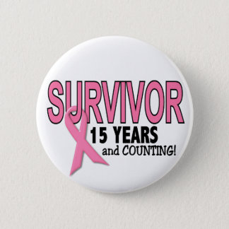 BREAST CANCER SURVIVOR 15 Years & Counting Pinback Button