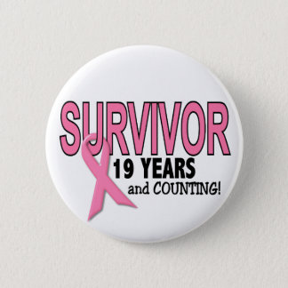 BREAST CANCER SURVIVOR 19 Years & Counting Pinback Button