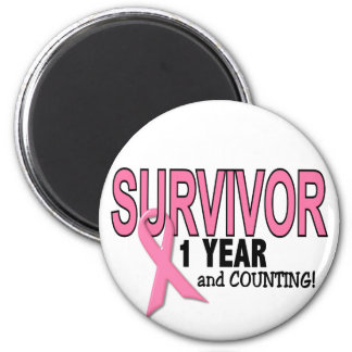 BREAST CANCER SURVIVOR 1 Year & Counting Magnet