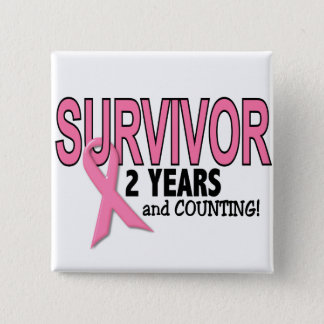 BREAST CANCER SURVIVOR 2 Years & Counting Pinback Button