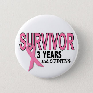 BREAST CANCER SURVIVOR 3 Years & Counting Pinback Button