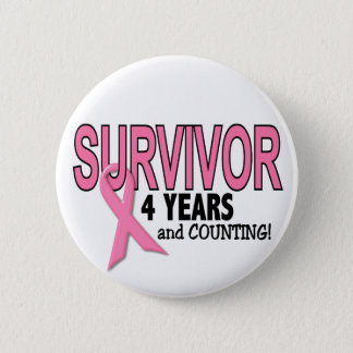 BREAST CANCER SURVIVOR 4 Years & Counting Button