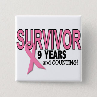 BREAST CANCER SURVIVOR 9 Years & Counting Button