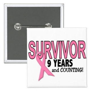 BREAST CANCER SURVIVOR 9 Years & Counting Pins