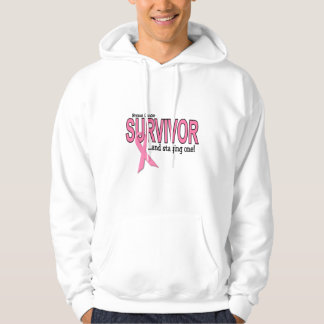 BREAST CANCER SURVIVOR And Staying One Hoodie