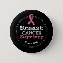 Breast Cancer Survivor Awareness Since 2008 Button