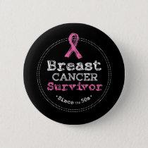 Breast Cancer Survivor Awareness Since 50s Button