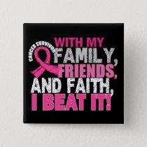 Breast Cancer Survivor Family Friends Faith Button