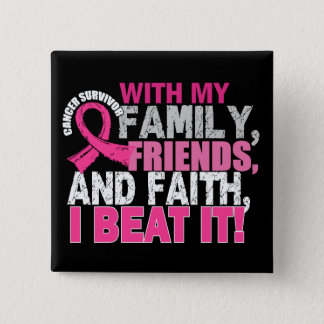 Breast Cancer Survivor Family Friends Faith Button