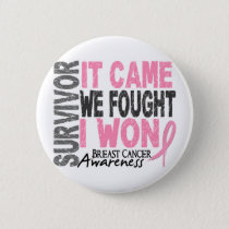 Breast Cancer Survivor It Came We Fought I Won Pinback Button