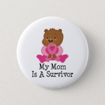 Breast Cancer Survivor Mom Button