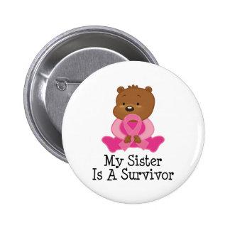 Breast Cancer Survivor Sister Button