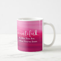 Breast Cancer Survivor - You are Beautiful Coffee Mug