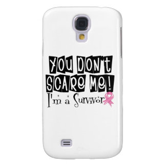 Breast Cancer Survivor You Don't Scare Me Galaxy S4 Cover