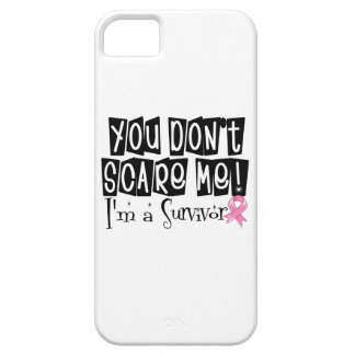 Breast Cancer Survivor You Don't Scare Me iPhone 5 Cover