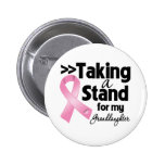 Breast Cancer Taking a Stand For My Granddaughter Pins