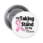 Breast Cancer Taking a Stand For My Niece Pin